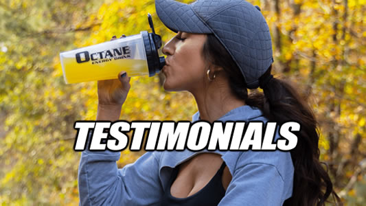 Octane Energy Drink Testimonails